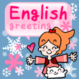 English greeting! (Snow appears)