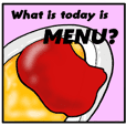 What is today is MENU?