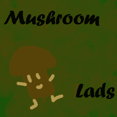 Mushoom Lads