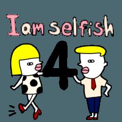 I am Selfish 4