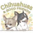 Chihuahuas & GOOD FRIENDS