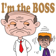 I'm the BOSS--a stupid BOSS