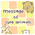 message of cute animals.