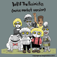 Bob & The Pessimistic (Noise Market)
