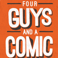 Four Guys And A Comic Podcast Set 2