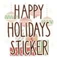 Happy Holidays Sticker:Christmas message