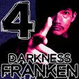 Darkness FRANKEN 4th