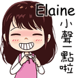 For Elaine! For you!